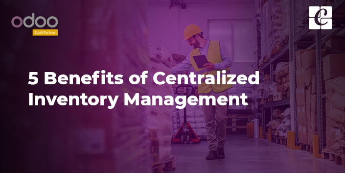 5-benefits-of-centralized-inventory-management.jpg