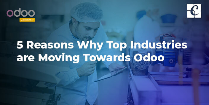 5-reasons-why-top-industries-are-moving-towards-odoo.jpg