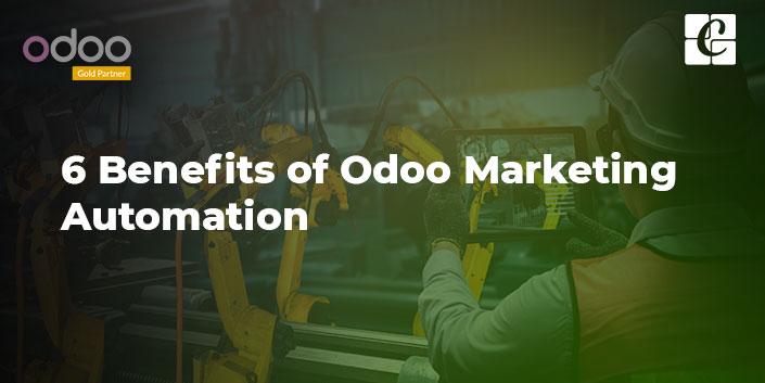 6-benefits-odoo-marketing-automation.jpg