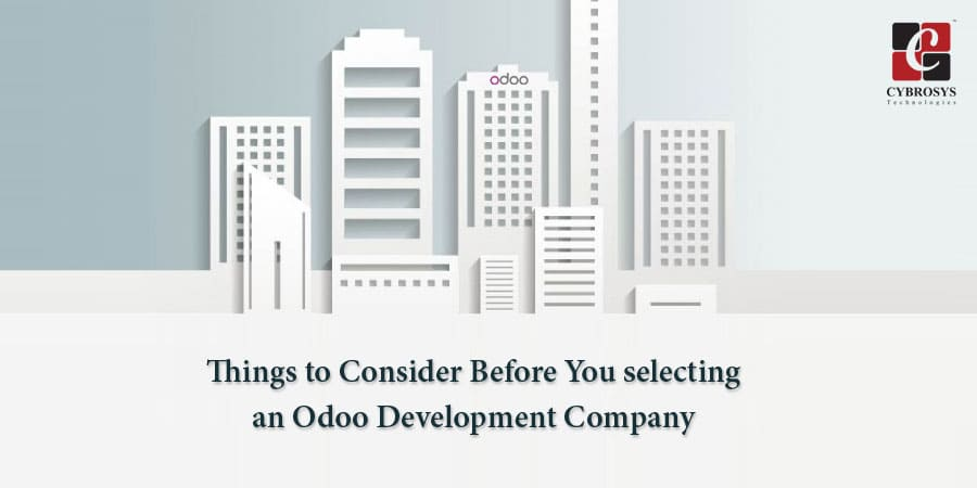 Things to Consider Before You selecting an Odoo Development Company.jpg