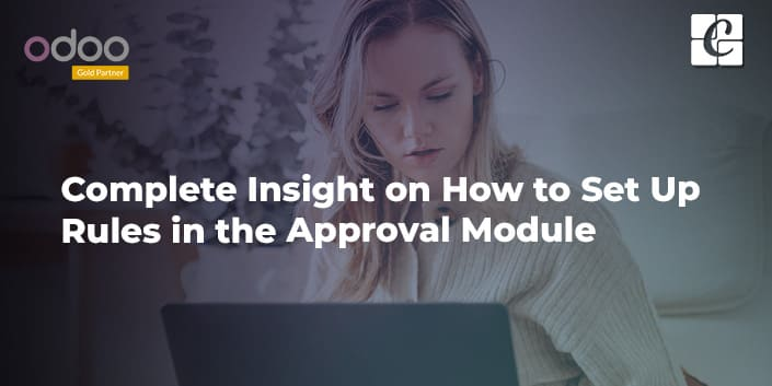 a-complete-insight-on-how-to-set-up-rules-in-the-approval-module.jpg