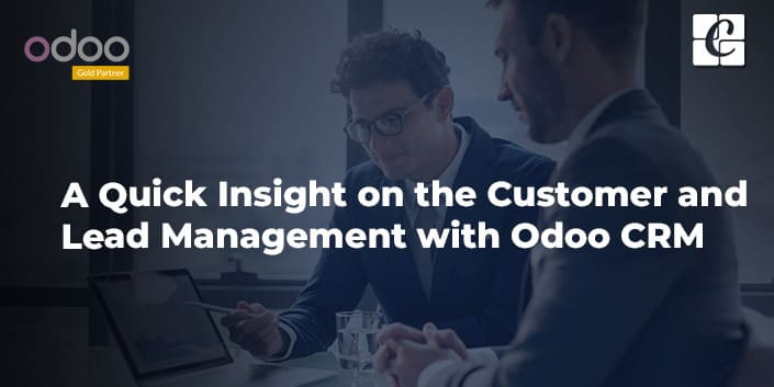 a-quick-insight-on-the-customer-and-lead-management-with-odoo-crm.jpg