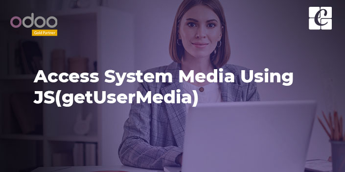 access-system-media-using-jsgetusermedia.jpg