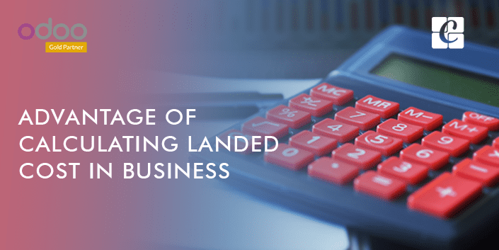 advantage-of-calculating-landed-cost-in-business.png
