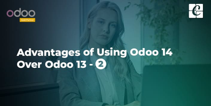 advantages-of-using-odoo-14-over-odoo-13-part-2.jpg