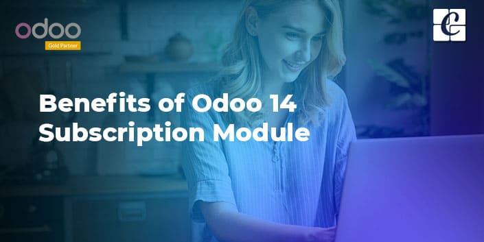 benefits-of-odoo-14-subscription-module.jpg