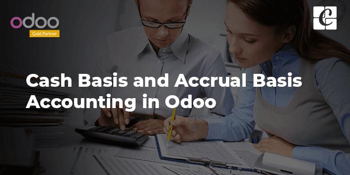 cash-basis-and-accrual-basis-accounting-in-odoo.png