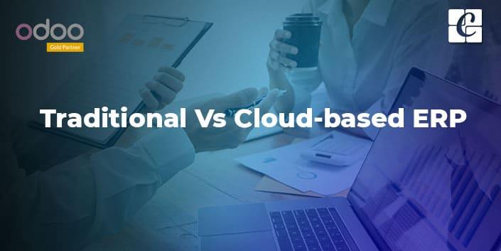 comparison-between-traditional-vs-cloud-based-erp.jpg