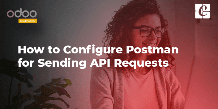 configure-postman-for-sending-api-requests.png