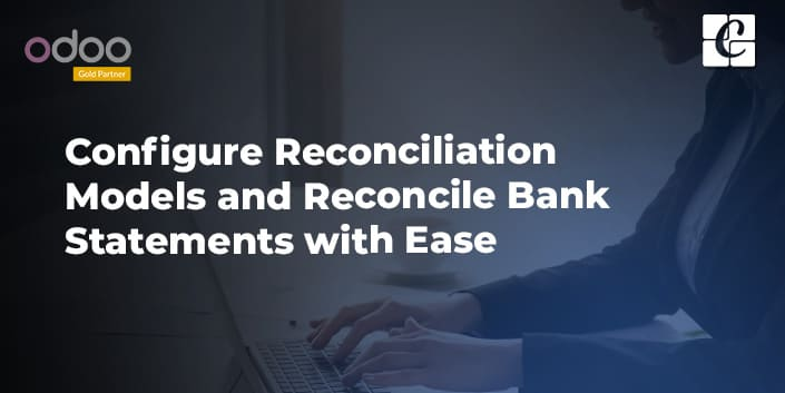 configure-reconciliation-models-and-reconcile-bank-statements-with-ease.jpg