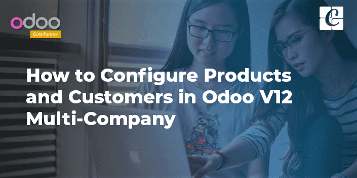 configuring-products-and-customers-in-odoo-12-multi-company.png