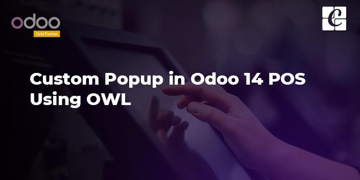 custom-popup-in-odoo-14-pos-using-owl.jpg