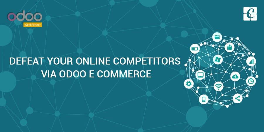defeat-your-online-competitors-via-odoo-e-commerce.jpg