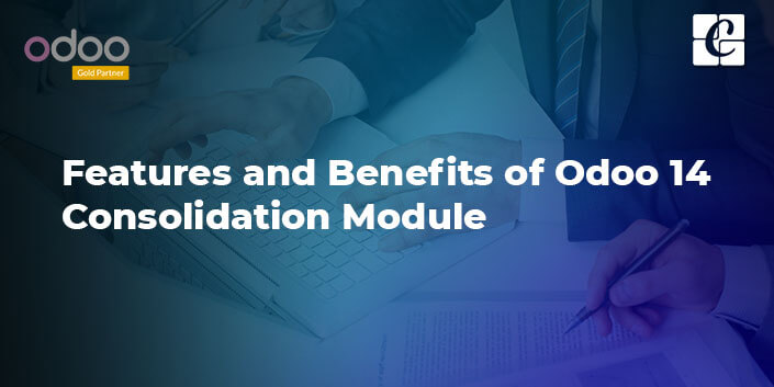features-and-benefits-of-odoo-14-consolidation-module.jpg