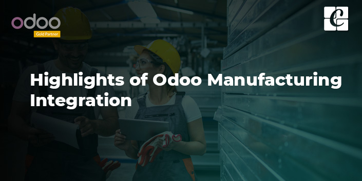 highlights-of-odoo-manufacturing-integration.jpg