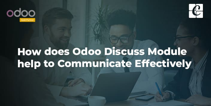 how-does-odoo-discuss-module-help-to-communicate-effectively.jpg