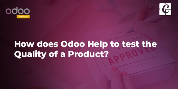 how-does-odoo-help-to-test-the-quality-of-a-product.jpg