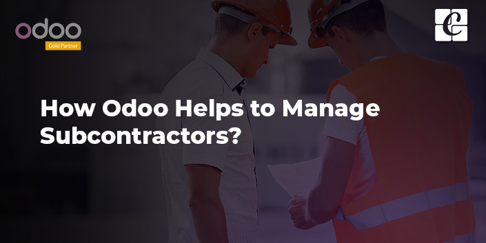 how-odoo-helps-to-manage-subcontractors.jpg
