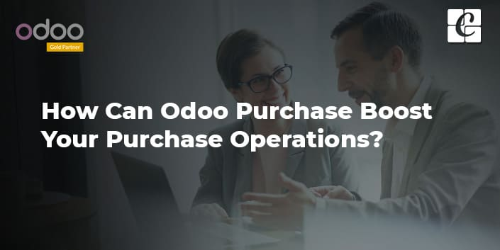 how-odoo-purchase-boost-your-purchase-operations.jpg