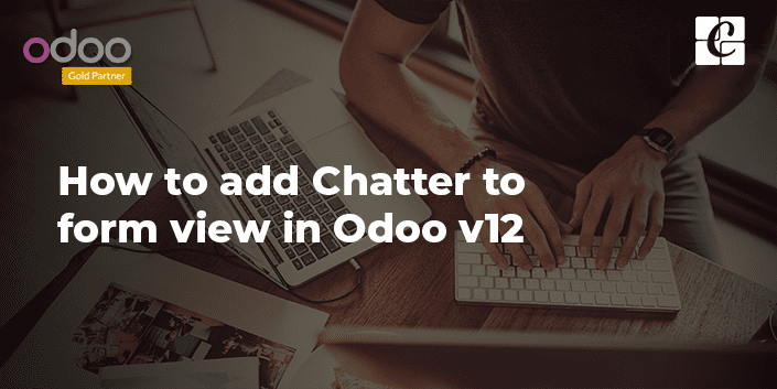 how-to-add-chatter-to-form-view-in-odoo-v12.png