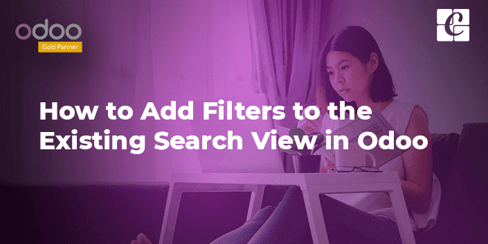 how-to-add-filters-to-existing-search-view-in-odoo.png
