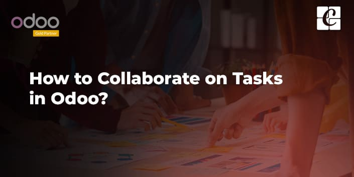 how-to-collaborate-on-tasks-in-odoo.jpg