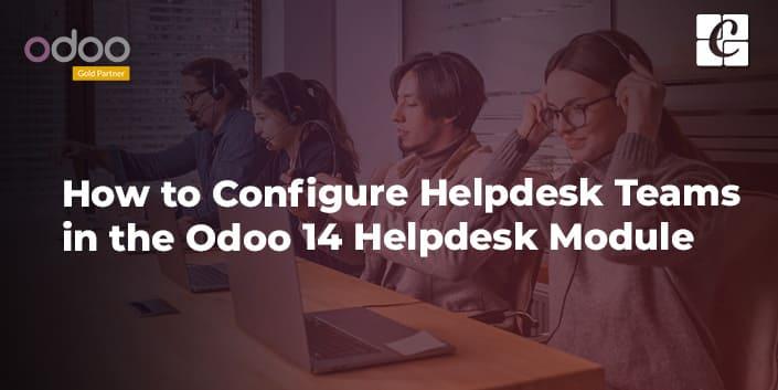 how-to-configure-helpdesk-teams-in-the-odoo-14-helpdesk-module.jpg