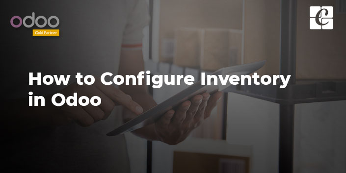 how-to-configure-inventory-in-odoo.jpg