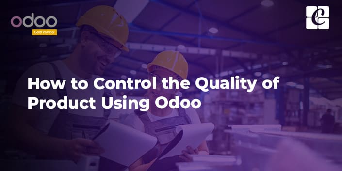 how-to-control-the-quality-of-product-using-odoo.jpg
