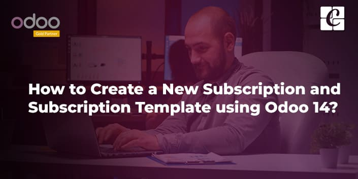 how-to-create-a-new-subscription-and-subscription-template-using-odoo-14.jpg