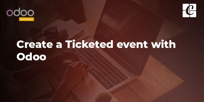 how-to-create-a-ticketed-event-with-odoo.jpg