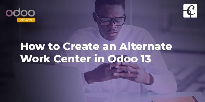 how-to-create-an-alternate-work-center-in-odoo-13.jpg