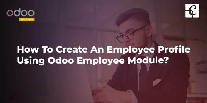 how-to-create-an-employee-profile-using-odoo-employee-module.jpg