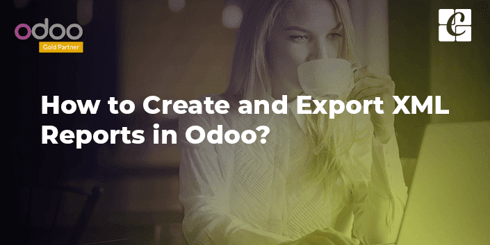 how-to-create-and-export-xml-reports-in-odoo.png