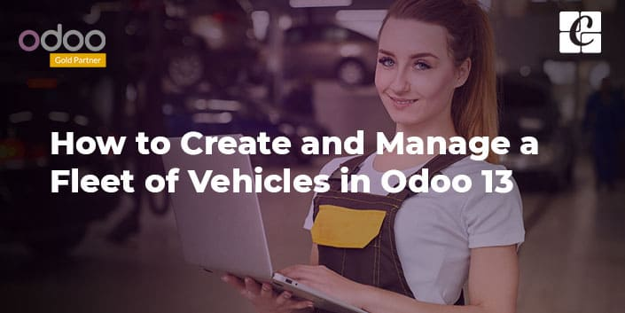 how-to-create-and-manage-a-fleet-of-vehicles-in-odoo-13.jpg