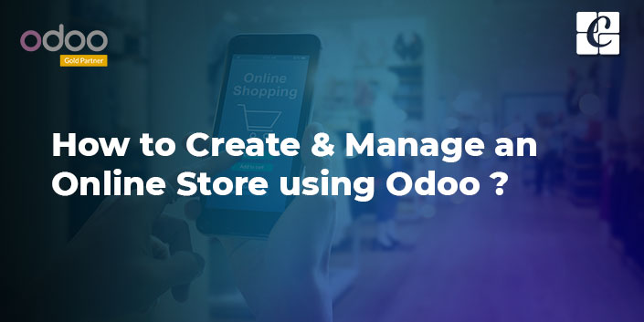 how-to-create-and-manage-an-online-store-using-odoo.jpg