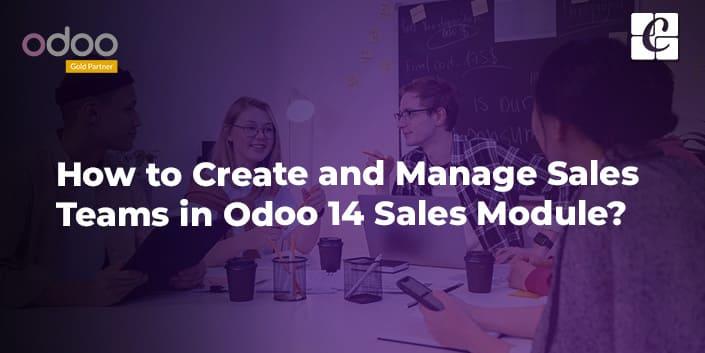 how-to-create-and-manage-sales-teams-in-odoo-14-sales-module.jpg