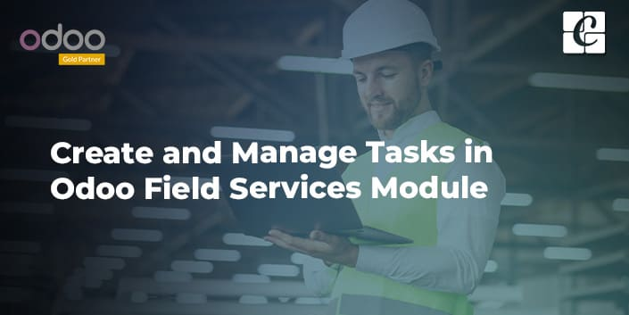 how-to-create-and-manage-tasks-in-the-odoo-field-services-module.jpg
