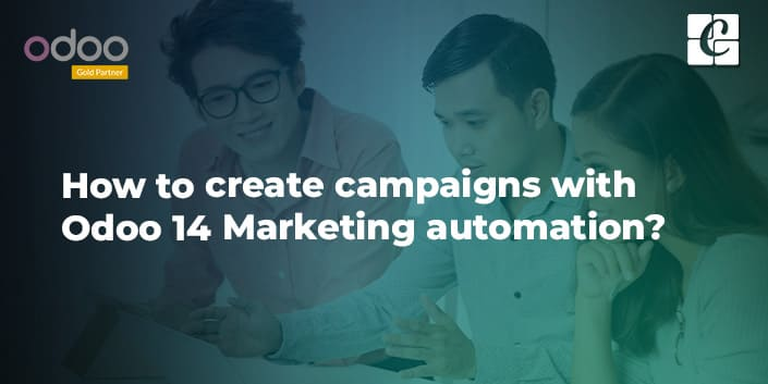 how-to-create-campaigns-with-odoo-14-marketing-automation.jpg