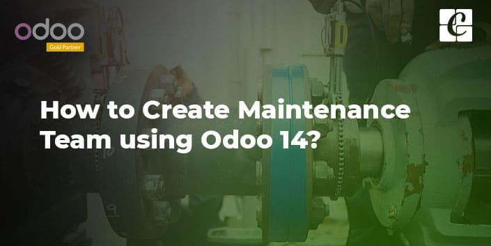 how-to-create-maintenance-team-using-odoo-14.jpg
