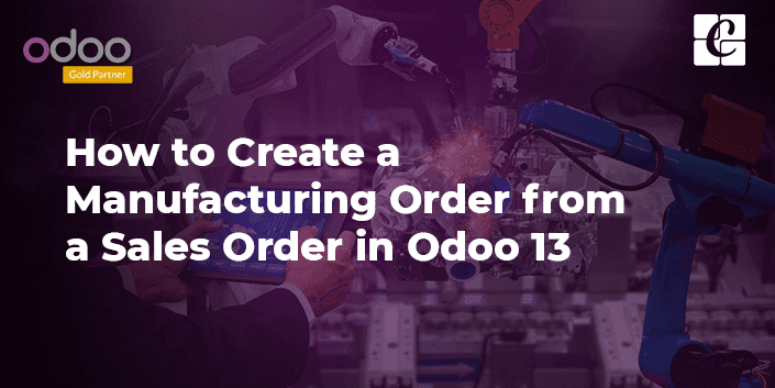 how-to-create-manufacturing-order-from-sales-order-in-odoo-13.png