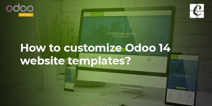 how-to-customize-odoo-14-website-templates.jpg