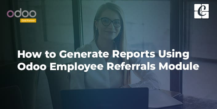how-to-generate-reports-using-odoo-employee-referrals-module.jpg