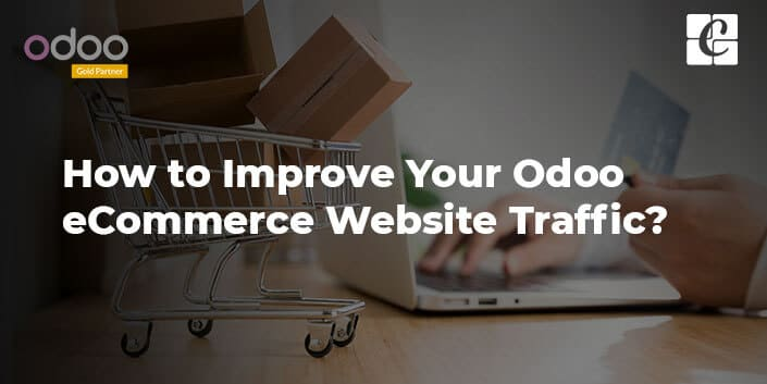 how-to-improve-your-odoo-ecommerce-website-traffic.jpg