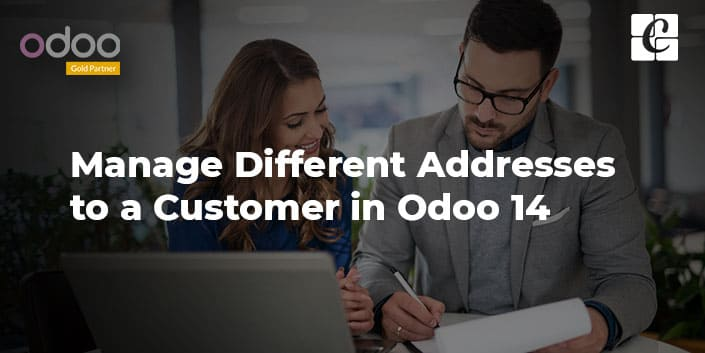 how-to-manage-different-addresses-to-a-customer-in-odoo-14.jpg