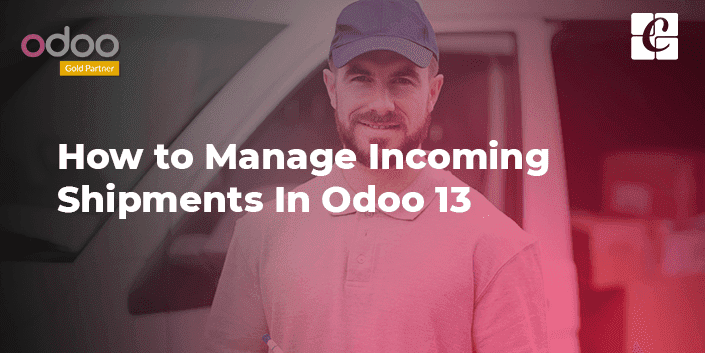 how-to-manage-incoming-shipments-in-odoo-13.png