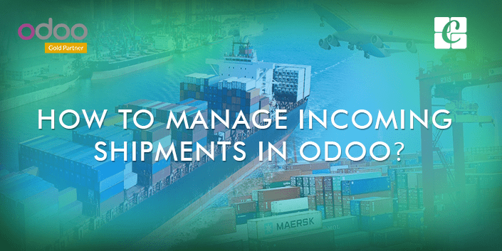 how-to-manage-incoming-shipments-in-odoo.png