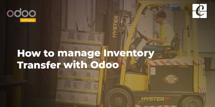 how-to-manage-inventory-transfer-with-odoo.jpg