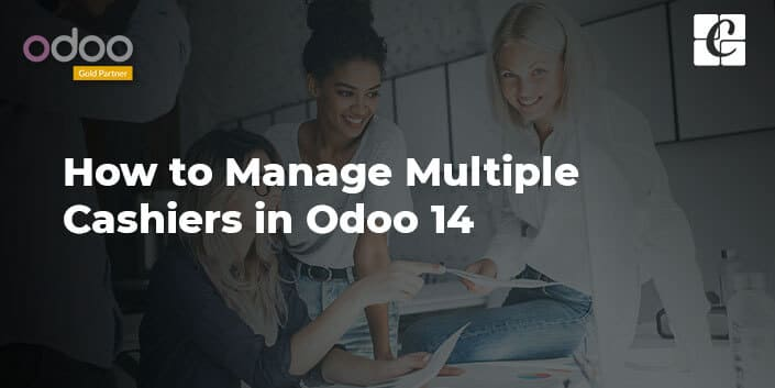 how-to-manage-multiple-cashiers-in-odoo-14.jpg