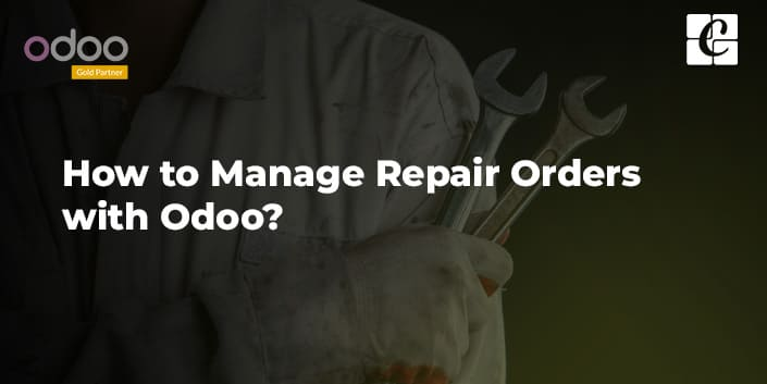 how-to-manage-repair-orders-with-odoo.jpg